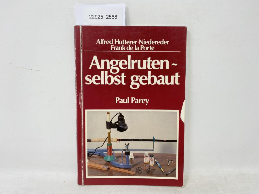 Angelruten - selbst gebaut, Alfred Hutterer-Niedereder/Frank de la Porte, 1980