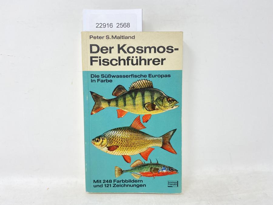 Der Kosmos-Fischführer. Die Süßwasserfische Europas in Farbe, Peter S. Maitland, 1977