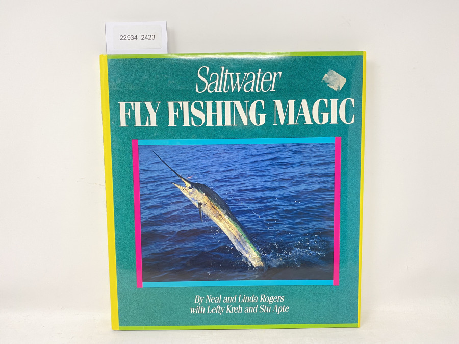 Saltwater Fly Fishing Magic, Neal and Linda Rogers/Lefty Kreh/Stu Apte, 1993