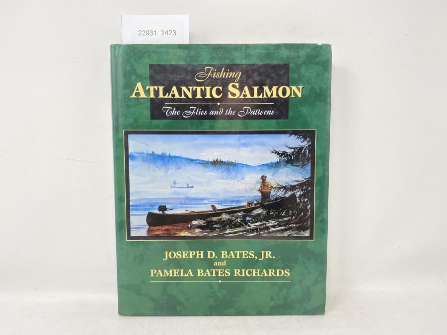 Fishing Atlantic Salmon The Flies and the Patterns, Joseph D. Bates, Jr./Pamela Bates Richards, 1996