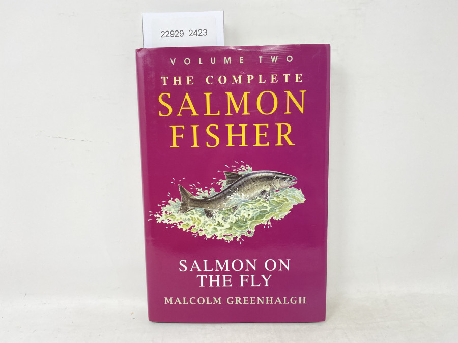The Complete Salmon Fisher Salmon on the Fly, Volume Two, Malcolm Greenhalgh, 1996
