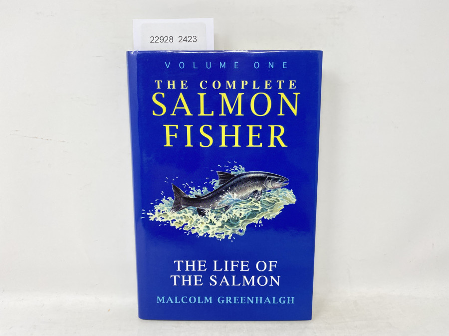 The Complete Salmon Fisher, The Life of the Salmon, Volume One, Malcolm Greenhalgh, 1996