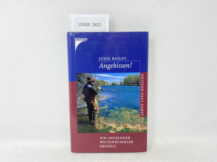 Angebissen  Ein Angelnder Weltenbummler erzählt, John Bailey, 2002