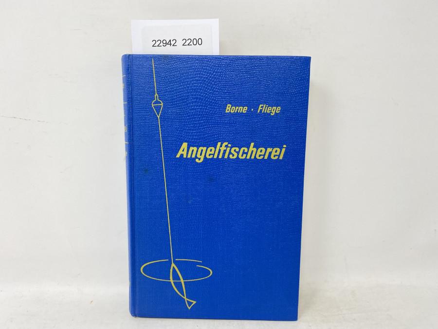 Die Angelfischerei, v.d.Borne - Fliege, Elfte Auflage, 1961