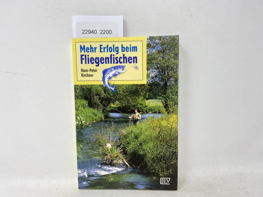 Mehr Erfolg beim Fliegenfischen, Hans-Peter Kirchner, 1998
