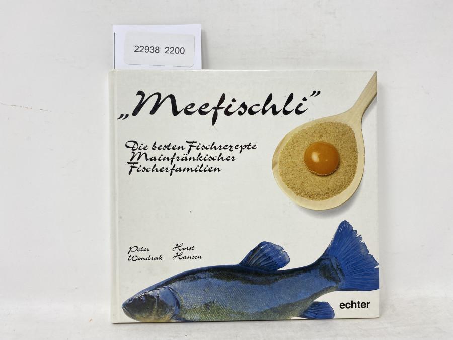 Meefishli Die besten Fischrezepte Mainfränkischer Fischerfamilien, Peter Wondrak/Horst Hansen, 1987