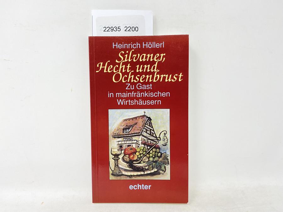 Silvaner, Hecht und Ochsenbrust , Zu Gast in mainfränkischen Wirtshäusern, Heinrich Höllerl, 1993