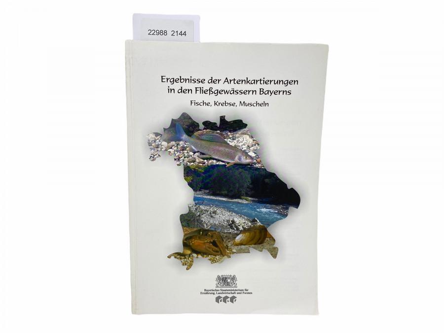 Ergebnisse der Artenkartierungen in den Fließgewässern Bayerns, Fische, Krebse, Muscheln, Bayerisches Staatsministerium für Ernährung, Landwirtschaft und Forsten, 2000