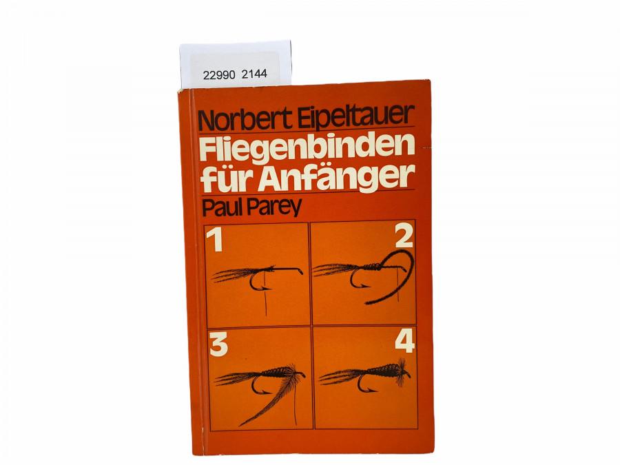 Fliegenbinden für Anfänger, Norbert Eipeltauer, 1975