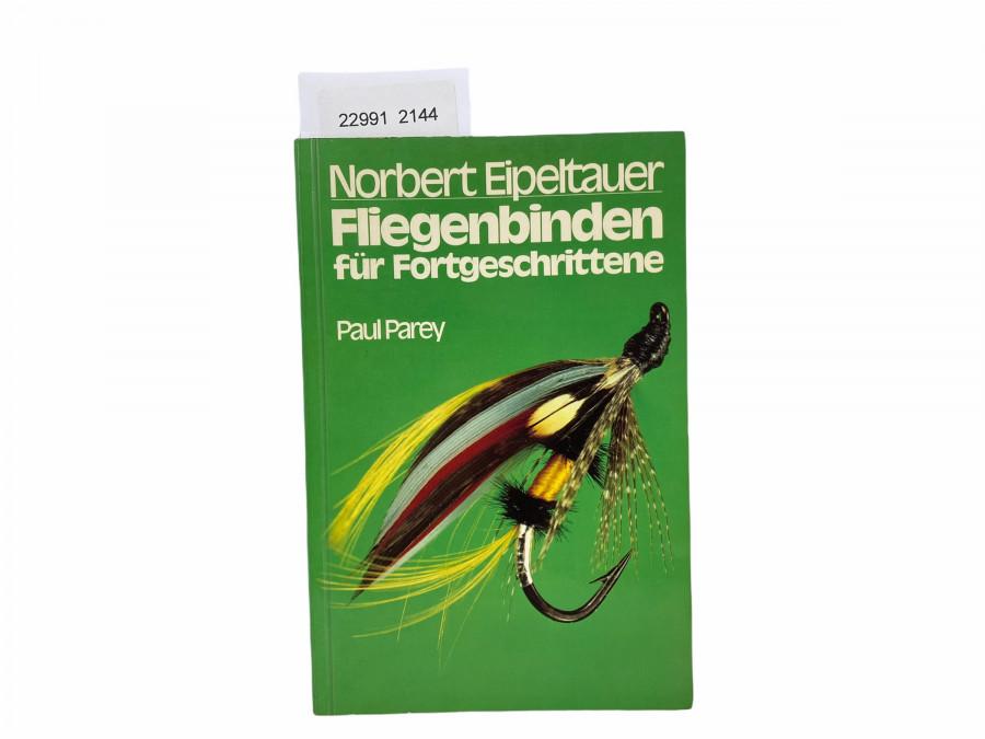 Fliegenbinden für Fortgeschrittene, Norbert Eipeltauer, 1979