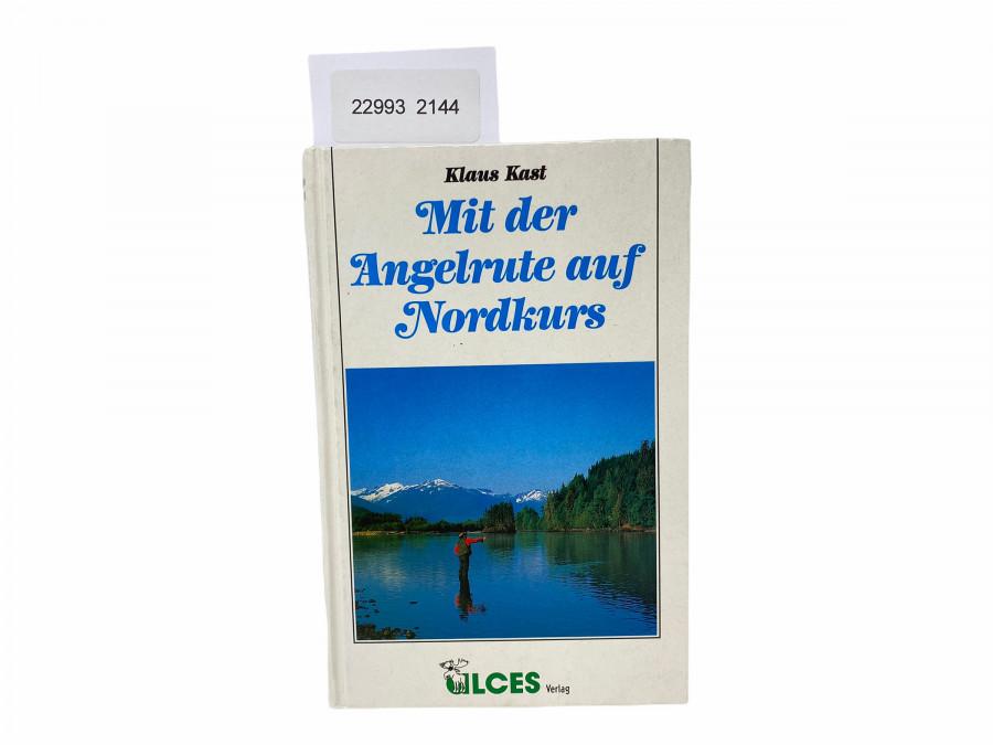 Mit der Angelrute auf Nordkurs, Klaus Kast, 1991