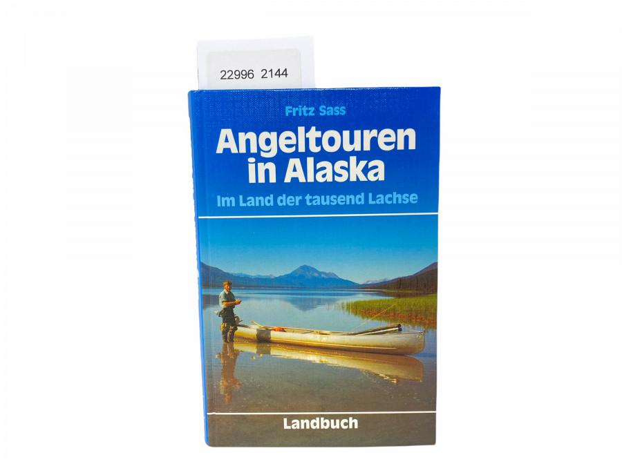 Angeltouren in Alaska, Im Land der tausend Lachse, Fritz Sass